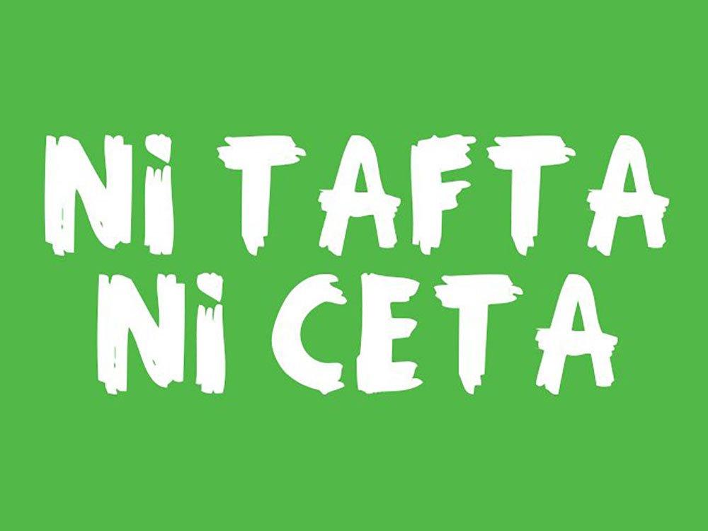 Ni TAFTA ni CETA