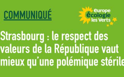 Strasbourg : le respect des valeurs de la République vaut mieux qu'une polémique stérile