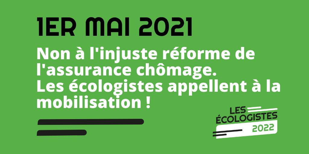 1er mai 2021 : non à l'injuste réforme de l'assurance chômage, les écologistes appellent à la mobilisation !